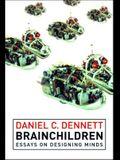 Brainchildren: Essays on Designing Minds