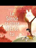 Le Silence Se Glisse Près de Toi
