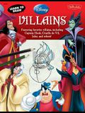 Learn to Draw Disney's Villains: Featuring Favorite Villains, Including Captain Hook, Cruella de Vil, Jafar, and Others!