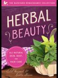 Herbal Beauty: All-Natural Skin, Body, and Hair Care