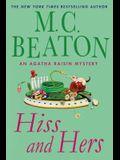 Hiss and Hers: An Agatha Raisin Mystery (Agatha Raisin Mysteries)