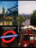 Londontopia Magazine Omnibus - 4 Issues of the London Magazine