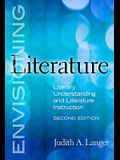 Envisioning Literature: Literary Understanding and Literature Instruction, Second Edition (Language and Literacy Series) (Language and Literacy (Paperback))