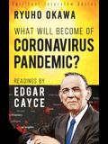 What Will Become of Coronavirus Pandemic?: Readings by Edgar Cayce