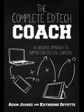 The Complete EdTech Coach: An Organic Approach to Supporting Digital Learning