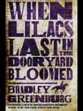 When Lilacs Last in the Dooryard Bloomed