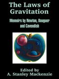 The Laws of Gravitation: Memoirs by Newton, Bouguer and Cavendish