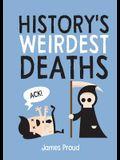 History's Weirdest Deaths: History's Weirdest Ways to Die