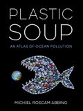 Plastic Soup: An Atlas of Ocean Pollution