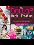 The Dollop Book of Frosting: Sweet and Savory