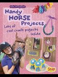 Handy Horse Projects: Loads of Cool Craft Projects Inside