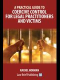 A Practical Guide to Coercive Control for Legal Practitioners and Victims