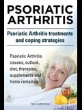 Psoriatic Arthritis. Psoriatic Arthritis treatments and coping strategies. Psoriatic Arthritis causes, outlook, diet, therapies, supplements and home
