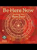 Be Here Now 2022 Wall Calendar: Teachings from RAM Dass