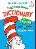 The Cat in the Hat Beginner Book Dictionary in Spanish: Spanish Only