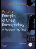 Felson's Principles of Chest Roentgenology [With CDROM]
