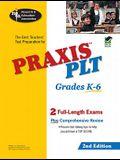PRAXIS PLT Grades K-6 (REA) - The Best Teachers' Test Prep: 2nd Edition