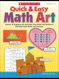 Quick & Easy Math Art: Dozens of Engaging Art Activities That Build and Reinforce Essential Math Skills and Concepts, Grades 2-4