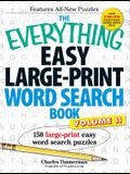 The Everything Easy Large-Print Word Search Book, Volume 2: 150 Large-Print Easy Word Search Puzzles