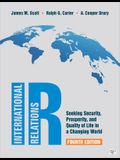 IR: Seeking Security, Prosperity, and Quality of Life in a Changing World