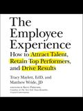 The Employee Experience Lib/E: How to Attract Talent, Retain Top Performers, and Drive Results