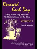 Renewed Each Day--Genesis & Exodus: Daily Twelve Step Recovery Meditations Based on the Bible