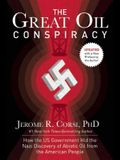 The Great Oil Conspiracy: How the US Government Hid the Nazi Discovery of Abiotic Oil from the American People
