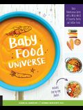 Baby Food Universe: Raise Adventurous Eaters with a Whole World of Flavorful Purées and Toddler Foods