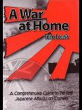 A War at Home: A Comprehensive Guide to the First Japanese Attacks on Darwin