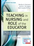 Teaching in Nursing and Role of the Educator, Third Edition: The Complete Guide to Best Practice in Teaching, Evaluation, and Curriculum Development