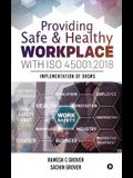 Providing Safe & Healthy Workplace with ISO 45001: 2018: Implementation of OHSMS