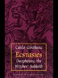 Ecstasies: Deciphering the Witches' Sabbath