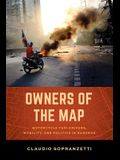 Owners of the Map: Motorcycle Taxi Drivers, Mobility, and Politics in Bangkok