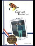 The Barefoot Fisherman: A fishing book for kids
