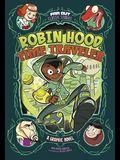 Robin Hood, Time Traveler: A Graphic Novel