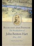 Bluecoat and Pioneer: The Recollections of John Benton Hart, 1864-1868