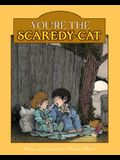 You're the Scaredy-Cat