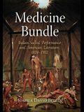 Medicine Bundle: Indian Sacred Performance and American Literature, 1824-1932