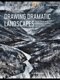 Innovative Artist: Drawing Dramatic Landscapes: New Ideas and Innovative Techniques Using Mixed Media