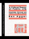 A Critical Theory of Public Life: Knowledge, Discourse and Politics in an Age of Decline