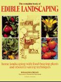 The Complete Book of Edible Landscaping: Home Landscaping with Food-Bearing Plants and Resource-Saving Techniques