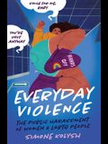 Everyday Violence: The Public Harassment of Women and LGBTQ People
