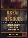 Great Negroes, Volume Two: Past and Present