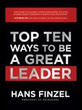 Top Ten Ways to Be a Great Leader