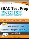 SBAC Test Prep: Grade 5 English Language Arts Literacy (ELA) Common Core Practice Book and Full-length Online Assessments: Smarter Bal