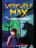 Werewolf Max and the Midnight Zombies