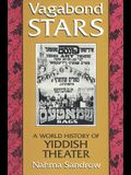 Vagabond Stars: A World of Yiddish Theater
