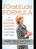 The Gratitude Formula: A 7-Step Success System to Create a Life That You Love