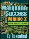 Marijuana Success: Grow a Great Garden