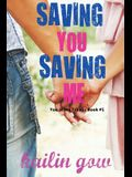 Saving You, Saving Me: You & Me Trilogy